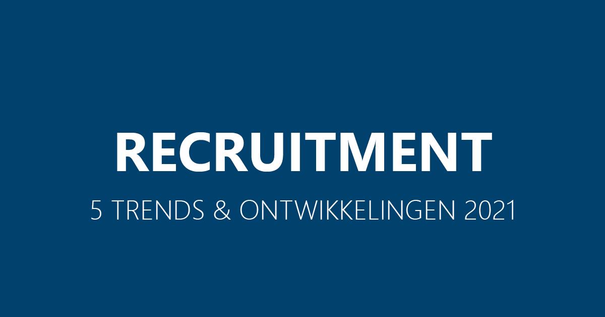 De trends en ontwikkelingen 2021 Recruitment